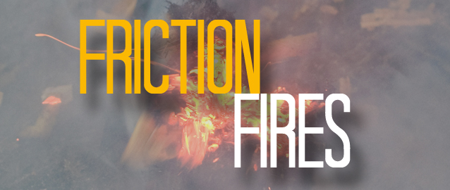 How to Start a Fire Using Friction