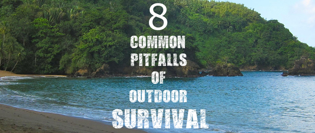 Eight Common Pitfalls of Outdoor Survival