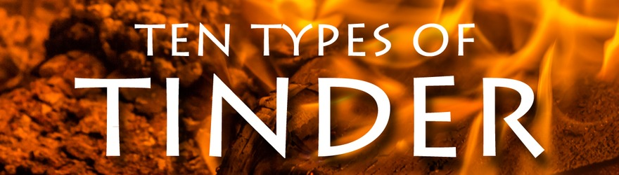 Ten Natural Tinder Types and How to Prepare Them