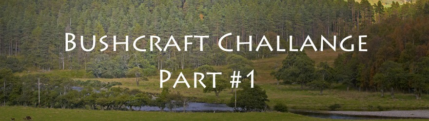 The Bushcraft Challenge | Part 1